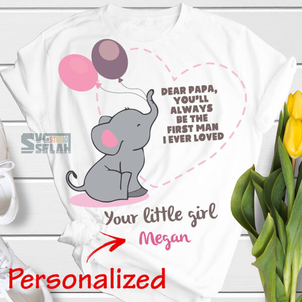 personalized dear papa you will always be the first man i ever loved svg elephant onesie baby girl svg