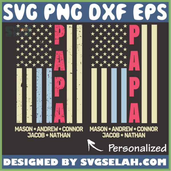 personalized distressed papa flag svg diy patriotic gifts for veterans us american fathers day svg