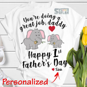 personalized you are doing a great job daddy happy 1st fathers day onesie svg baby elephant and dad svg