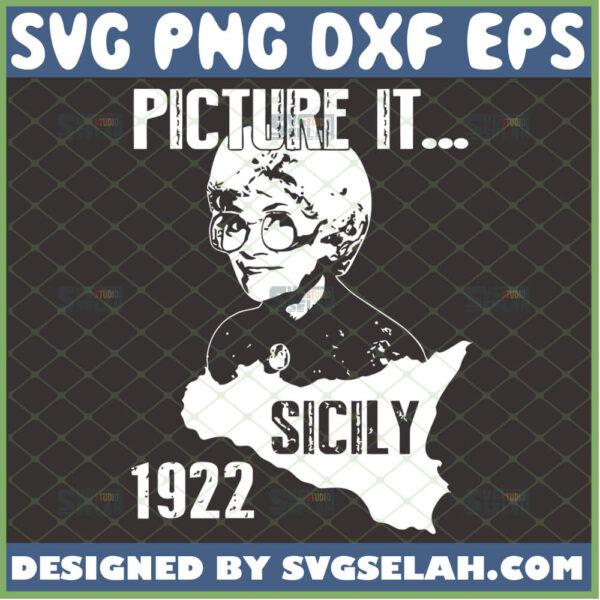 picture it sicily 1922 svg sophia petrillo svg golden girl 80s tv sitcom svg