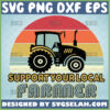 support your local farmer svg farm tractor svg farm quotes svg