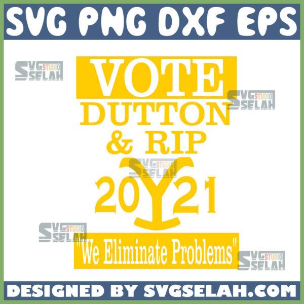 vote dutton and rip 2021 we eliminate problem