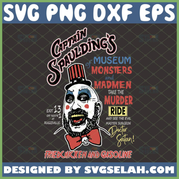 captain spauldings museum of monsters and madmen svg rob zombie svg fried chicken and gasoline house of 1000 corpses horror inspired