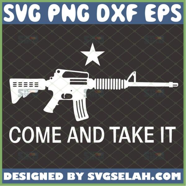 come and take it svg rifle gun svg historic slogan molon labe