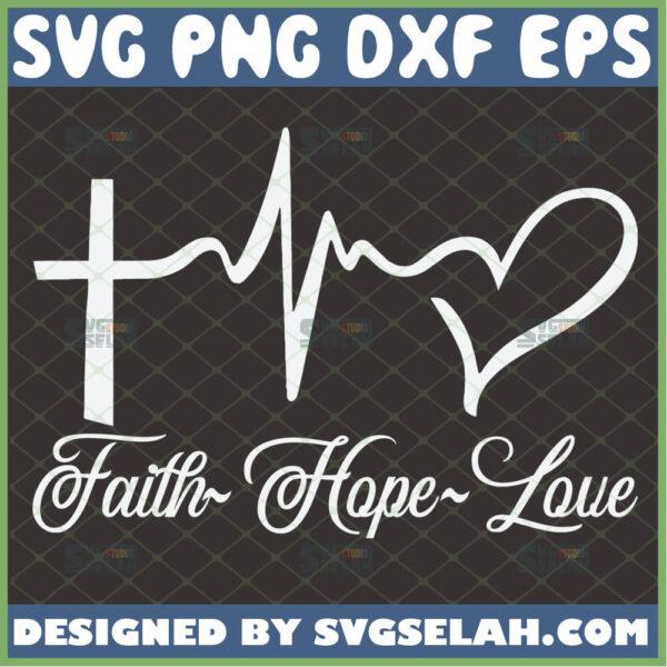faith hope love svg cross heartbeat heart svg 1 corinthians 13 calligraphy scripture church bible verse svg