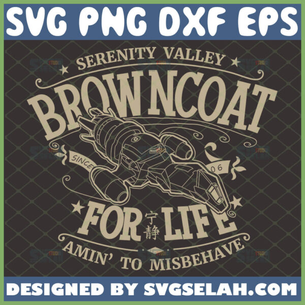 firefly serenity svg browncoat for life amin to misbehave