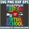 first day of virtual school svg distance learning svg online class teacher shirt svg