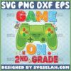 game on 2nd grade svg second grade teacher shirt svg game controller school gifts