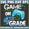 game on 4th grade svg fourth grade teacher shirt svg game controller school gifts
