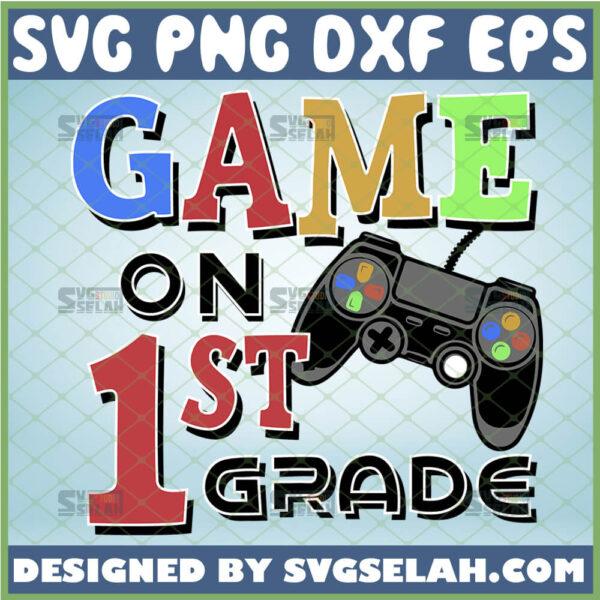 game on first grade svg 1st grade teacher shirt svg game controller school gifts
