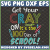 get your cray on its the 100th day of school svg teacher and student gifts