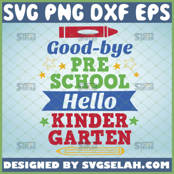 goodbye pre k hello kindergarten svg pre k graduation shirt ideas
