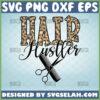 hair hustler svg scissors comb svg hair stylist cosmetology shirt ideas hairdresser gifts
