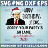 happy birthday jesus sorry your partys so lame svg michael scott santa the office christmas party inspired