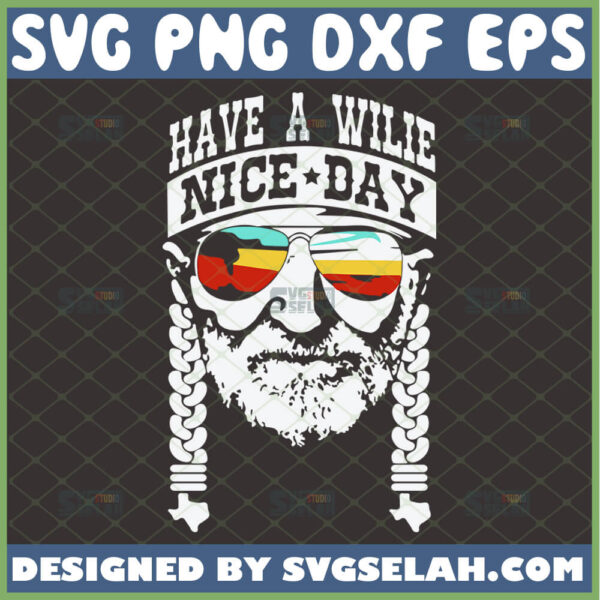 have a willie nice day svg willie nelson svg