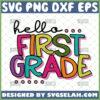 hello first grade svg 1st grade cricut gifts