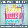 hello third grade svg 3rd grade cricut gifts