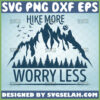 hike more worry less svg mountain family vacation svg funny camping gifts