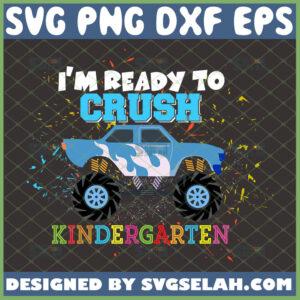 im ready to crush kindergarten svg monster truck school teacher gifts