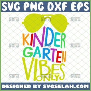 kindergarten vibes only svg preschool back to school gifts
