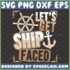 lets get ship faced svg ship steering wheel anchor nauti bachelorette party shirt ideas