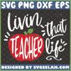 living that teacher life svg preschool apple teacher appreciation gifts