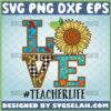 love teacher life svg sunflower valentines day svg
