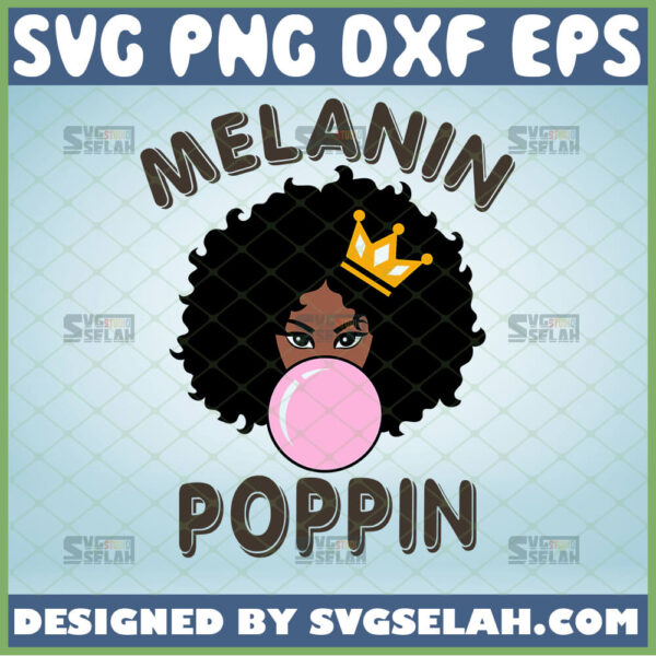 melanin poppin svg afro black queen svg beautiful girl with bubble gum