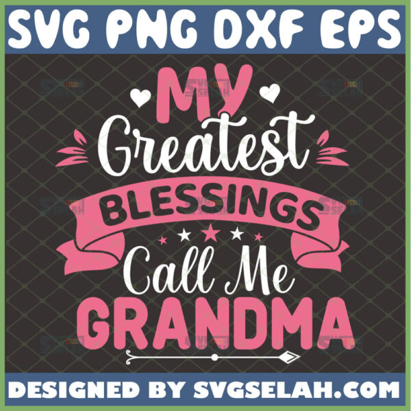 my greatest blessings call me grandma svg nana svg