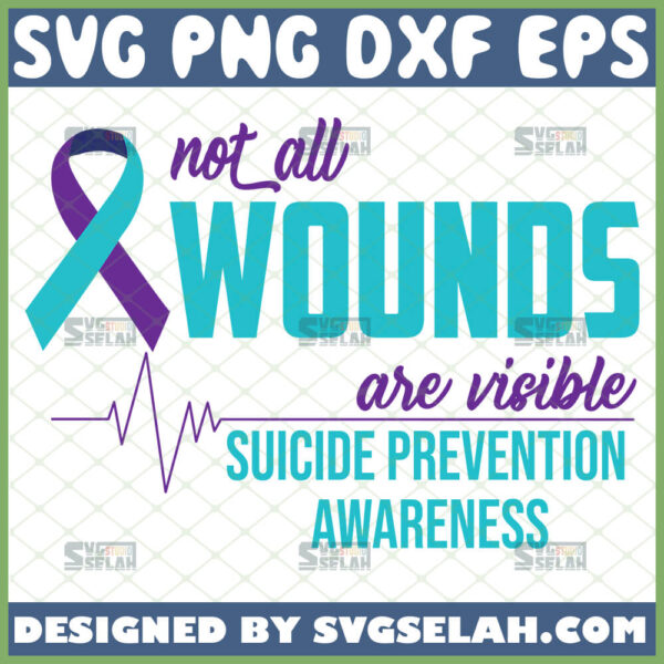 not all wounds are visible svg suicide prevention awareness svg ribbon heartbeat