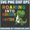 roaring into kindergarten svg cute dinosaur school svg