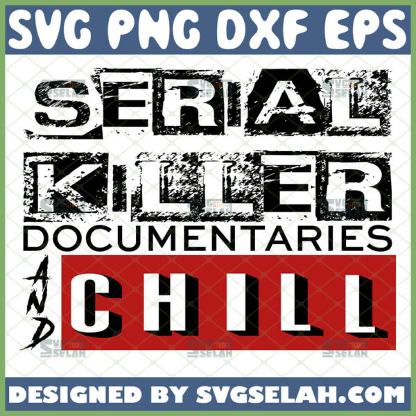 serial killer documentaries and chill svg christmas movies true crime svg