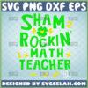 sham rockin the teacher life svg teacher st patrick day shirt svg