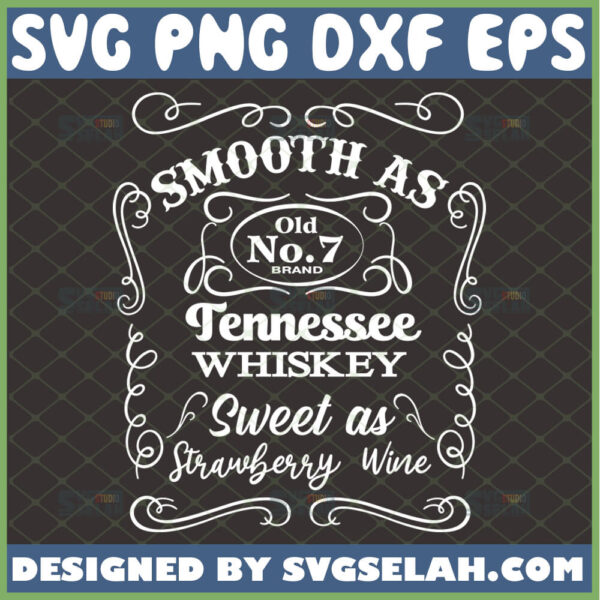 smooth as tennessee whiskey svg silhouette file for cricut chris stapleton svg jack daniels label inspired