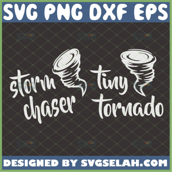 storm chaser and tiny tornado svg funny parent and child matching shirt ideas