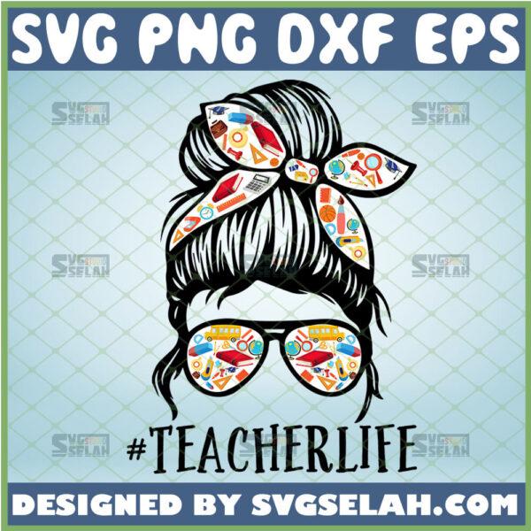 teacher life messy bun svg teaching gifts