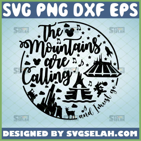 the mountains are calling and i must go disney svg disney circle shirt ideas