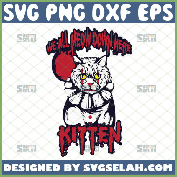 we all meow down here svg cat kitten clown horror scary cat svg creepy halloween gifts