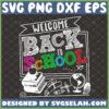 welcome back to school svg teacher appreciation shirt svg