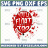 youll float too svg balloon svg halloween gifts stephen king it pennywise horror movies inspired