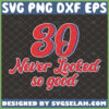 30 never looked so good svg