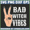 bad witch vibes svg witch hand svg