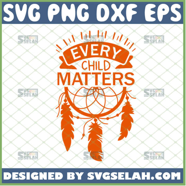 every child matters svg orange shirt day svg residential schools svg awareness for indigenous