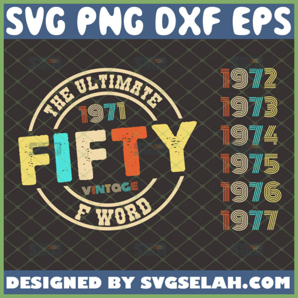 fifty the ultimate f word svg 50th birthday shirt ideas