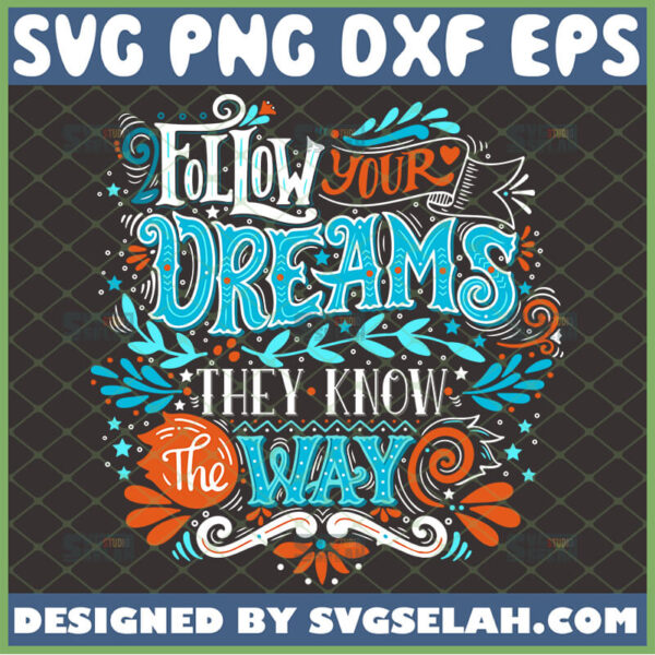 follow your dreams they know the way svg motivational shirt ideas