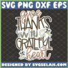 give thanks with a grateful heart svg thanksgiving gifts