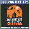hanging with my witches svg spooky halloween night svg