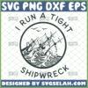 i run a tight shipwreck svg pirate ship shirt design