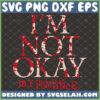 im not okay my chemical romance svg mcr rock band shirt design