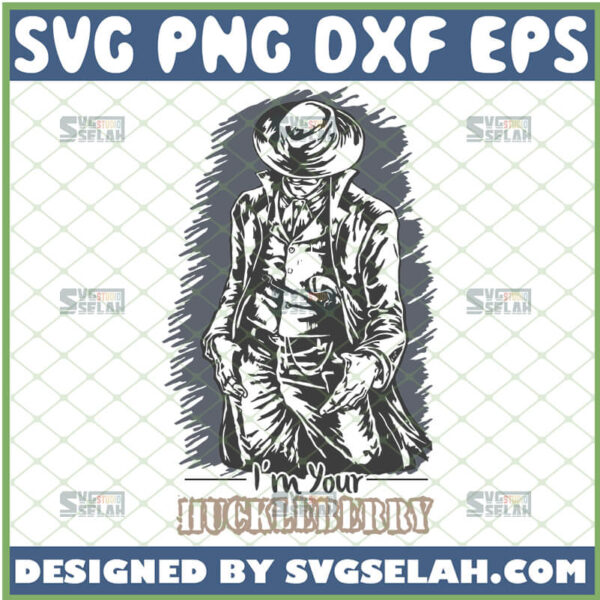 im your huckleberry svg doc holliday tombstone svg